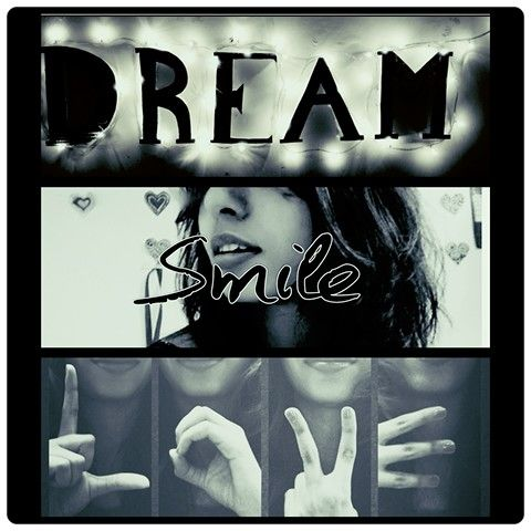 Dream smile love