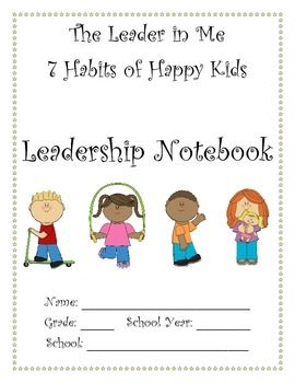 These are kid-friendly divider covers for your students' Leadership Notebooks.  These can also be used in conjuction with The Leader in Me if your school is participating.