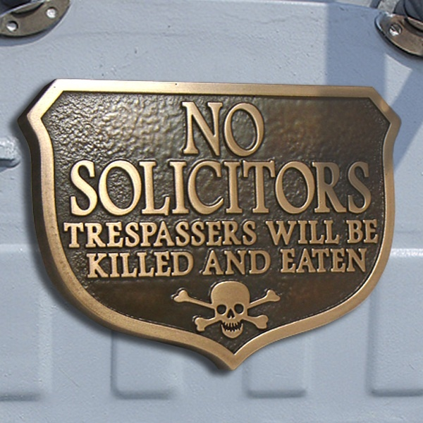 Scare the solicitors away! haha