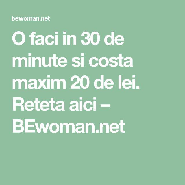 O faci in 30 de minute si costa maxim 20 de lei. Reteta aici – BEwoman.net