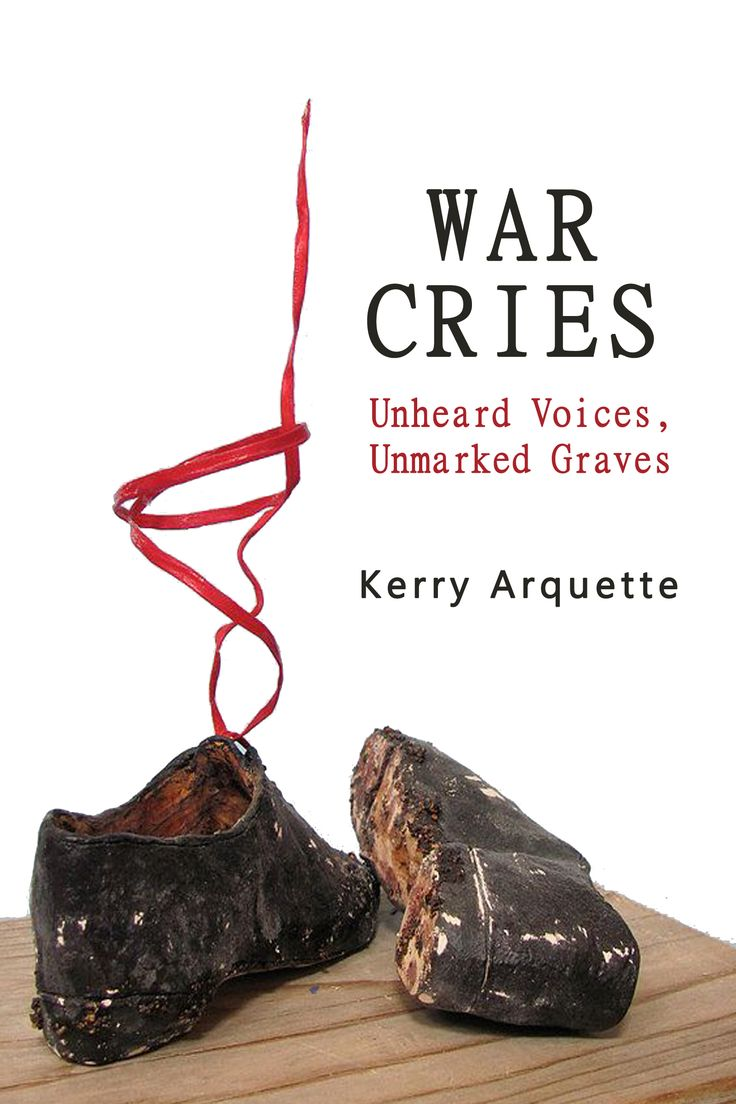 War Cries:  Unheard Voices, Unmarked Graves  (Poetry / Social Conscience) Kerry…