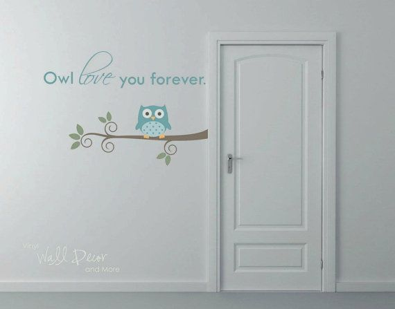 Owl Love You Forever Vinyl Wall Decal by lisamingersoll on Etsy, $38.00 Katrina needs this!
