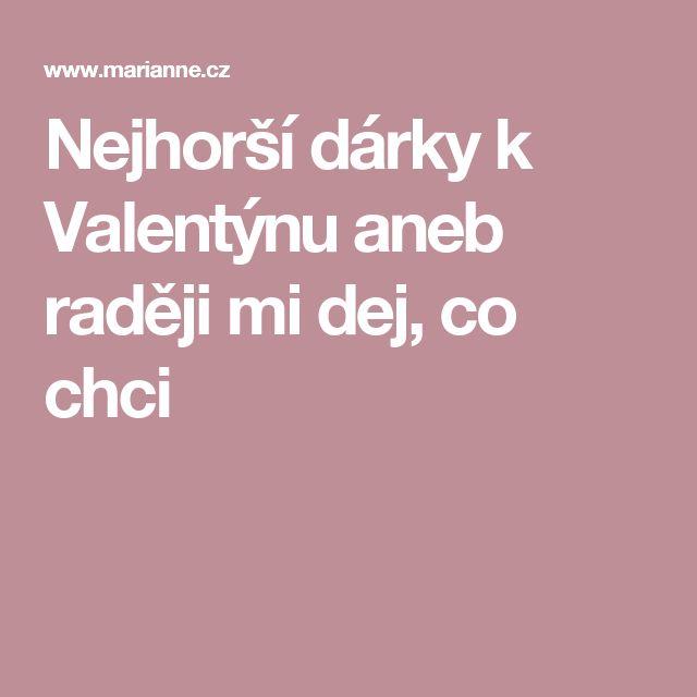 Nejhorší dárky k Valentýnu aneb raději mi dej, co chci