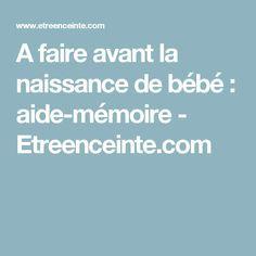 A faire avant la naissance de bébé : aide-mémoire - Etreenceinte.com