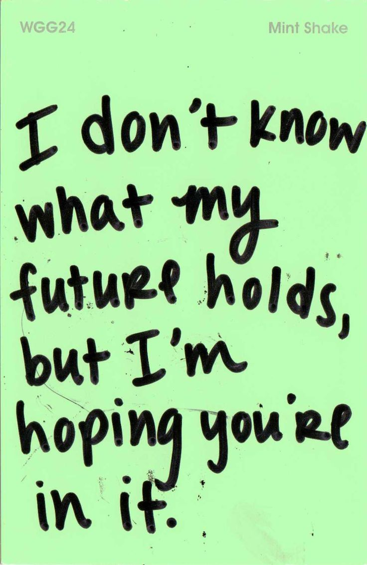 I don't hope you're in my future, I know you | Quotes at