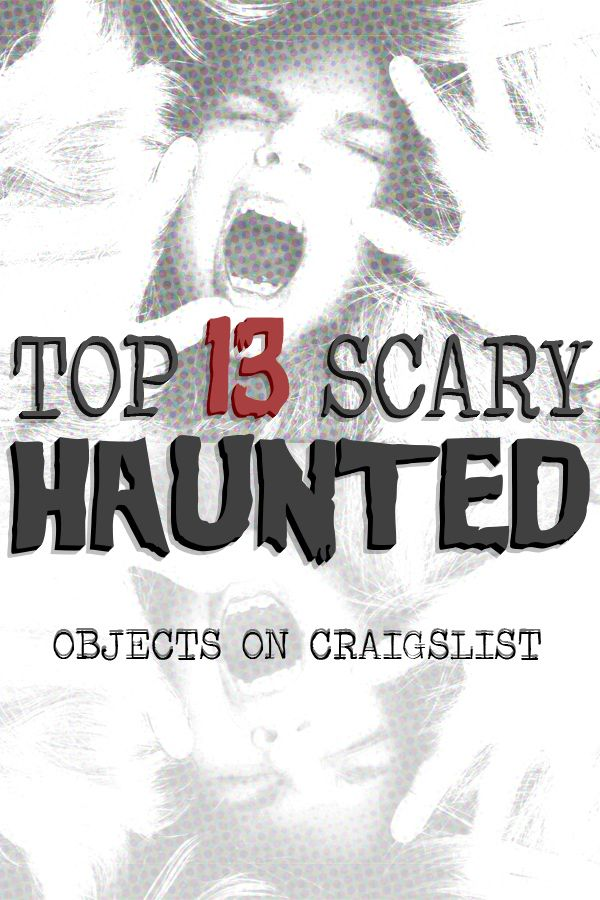 HALLOWEEN COUNTDOWN Craigslist\u0027s 13 Most Haunted hALLoWeEn