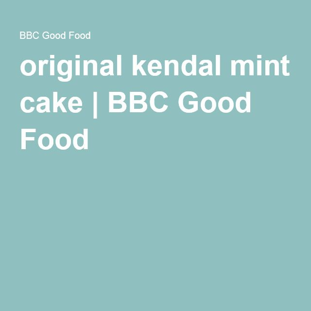 original kendal mint cake | BBC Good Food