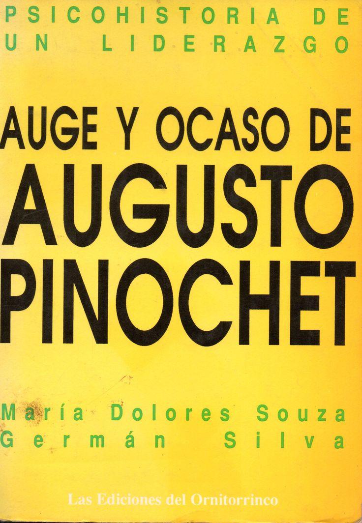 Auge y ocaso de Augusto Pinochet: Psicohistoria de un liderazgo