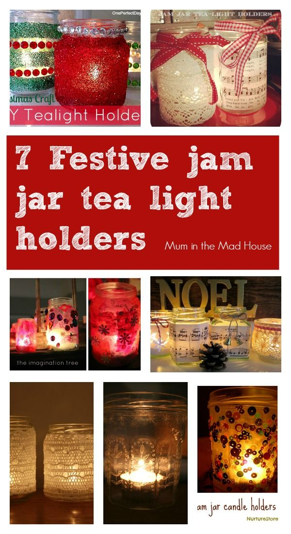 Festive Mason Jar or Jam Jar lanterns/tea light holders.  These are simple to make with kids as Christmas decorations from Mum in the Mad House