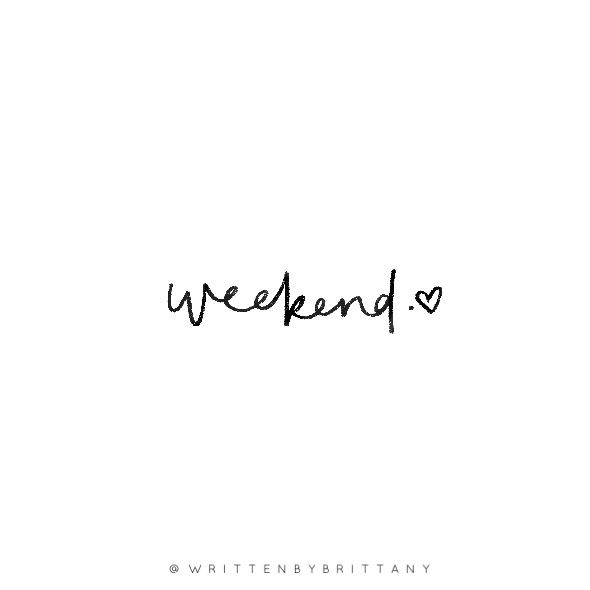 Weekend | Hand Lettered Quote | Lettering | Modern Calligraphy | Tombow Fudenosuke | Tombow Pens | Quotes About the Weekend | Quotes about Friday