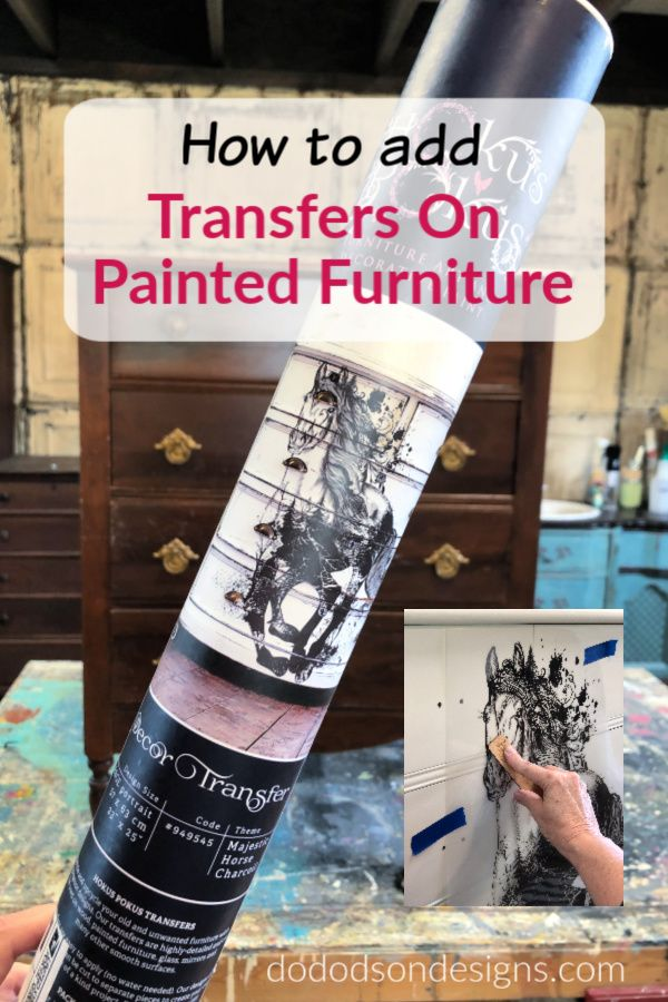 How To Add Transfers On Painted Furniture In 2020 Painted Furniture Furniture Painting Techniques Furniture Makeover Diy