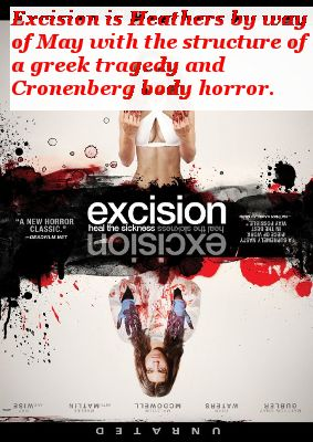 "Excision - Annalynn McCord is absolutely fantastic in this film! She definitely sheds the ""teen star"" facade with her performance!"
