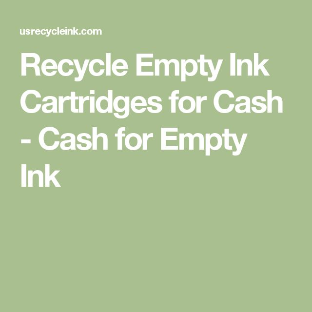Recycle Empty Ink Cartridges for Cash - Cash for Empty Ink