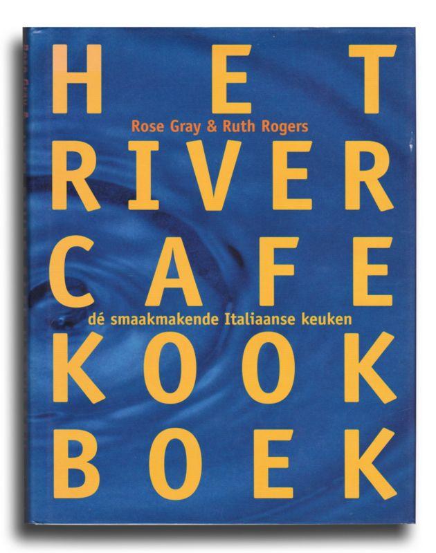 Het River Cafe Kookboek, Rose Gray & Ruth Rogers