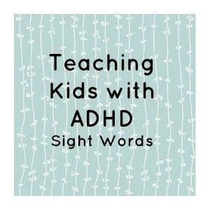 Teaching Children with ADHD Sight Words: Reading Strategy #adhd