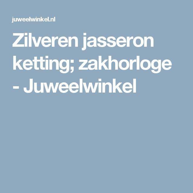 Zilveren jasseron ketting; zakhorloge - Juweelwinkel