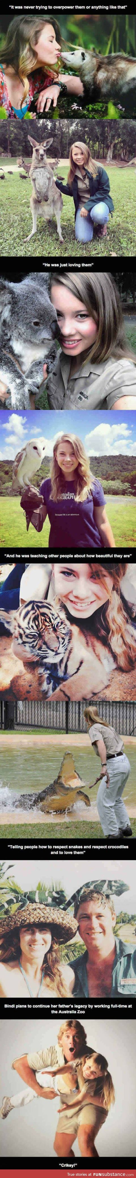 Bindi Irwin is all grown up!.....and following in her dad's footsteps, with the same passion that he had for life! V.@ E.
