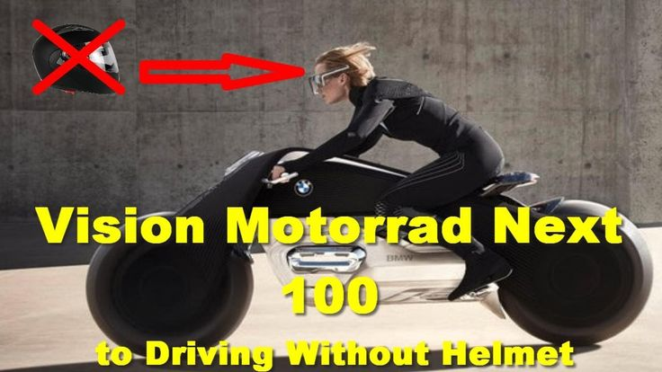 BMW Vision Motorrad Next 100 to Driving Without Helmet