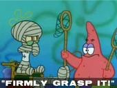 Firmly grasp it! Squidward and Patrick from SpongeBob