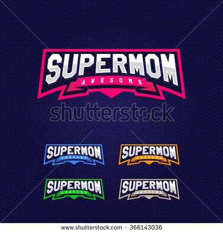 Super mom, super hero power full typography, t-shirt graphics, vectors. Sport style logo.