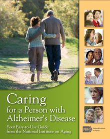An easy-to-use guide on caring for a loved one with Alzheimer's Disease. Provided by the National Institute on Aging.