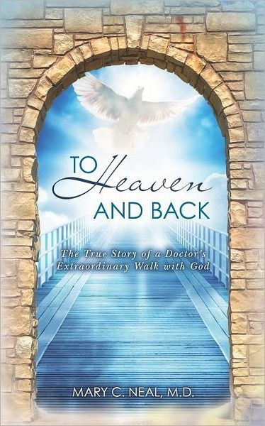 To Heaven and Back: The True Story of a Doctor's Extraordinary Walk with God.    Think this is an outstanding book!