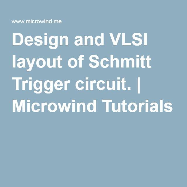 Design and VLSI layout of Schmitt Trigger circuit. | Microwind Tutorials