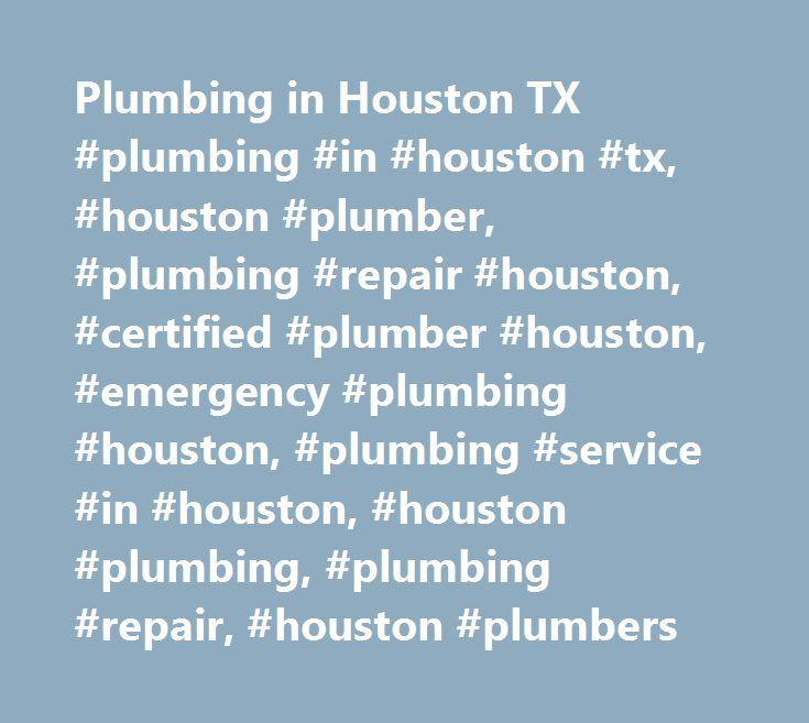 Plumbing in Houston TX #plumbing #in #houston #tx, #houston #plumber, #plumbing #repair #houston, #certified #plumber #houston, #emergency #plumbing #houston, #plumbing #service #in #houston, #houston #plumbing, #plumbing #repair, #houston #plumbers http://england.nef2.com/plumbing-in-houston-tx-plumbing-in-houston-tx-houston-plumber-plumbing-repair-houston-certified-plumber-houston-emergency-plumbing-houston-plumbing-service-in-houston-houston/  # Our plumbing services in Houston are of…