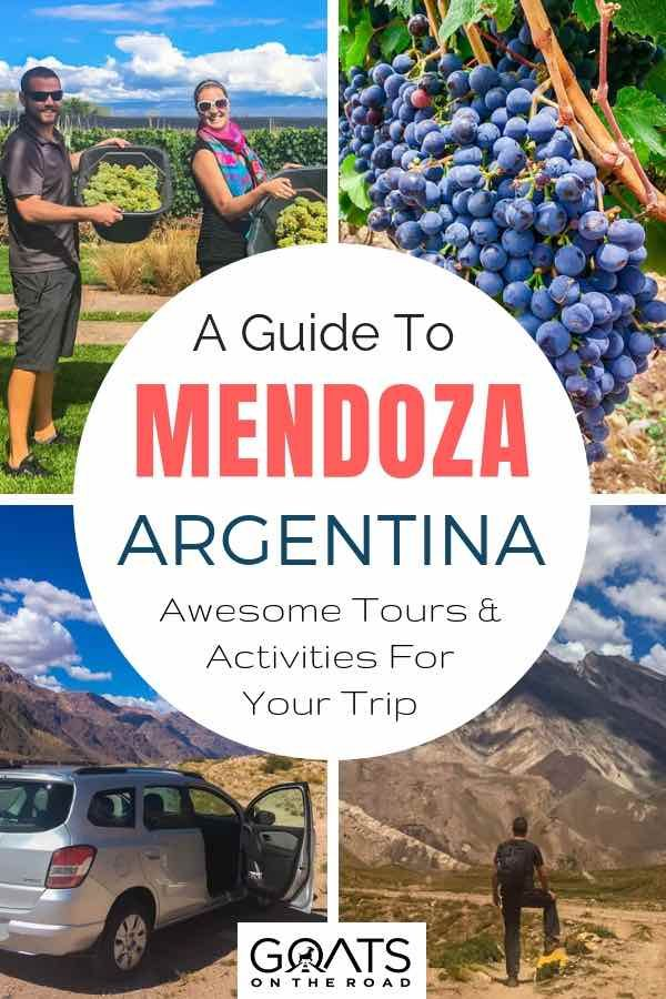 The Best Things To Do In Around Mendoza Argentina South
