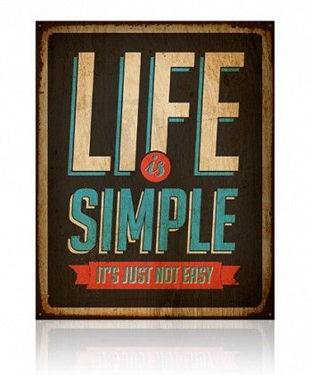 Life is simple!