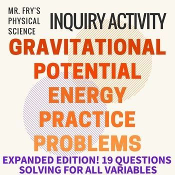 Gravitational Potential Energy - Practice Problems - Great Worksheet w/ key! 2 examples and 19 original practice problems where students will solve the gravitational potential energy formula for GPE, mass, height, and gravity. This would make the perfect handout for