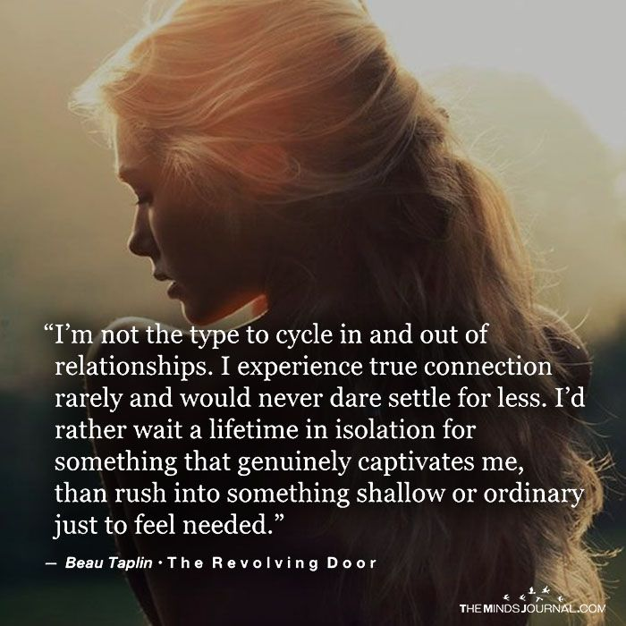 I',m Not The Type To Cycle In And Out Of Relationships - https://themindsjournal.com/im-not-type-cycle-relationships/