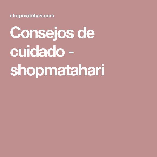 Consejos de cuidado  - shopmatahari