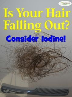 Is your hair falling out? Mine was! Horrible!!! I started using iodine and now my hair is thick and healthy. #lifesaver