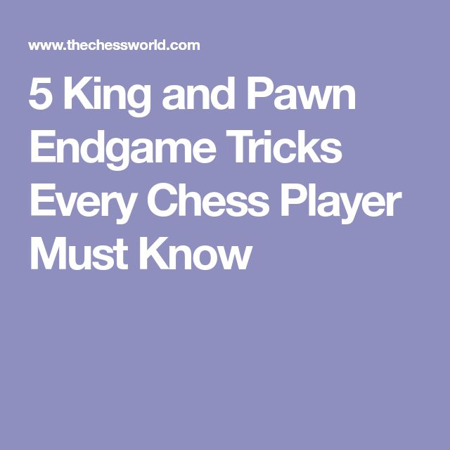 5 King and Pawn Endgame Tricks Every Chess Player Must Know