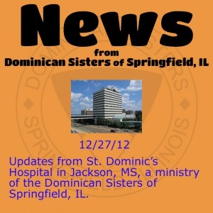 News from St. Dominic's Hospital in Jackson, MS, a ministry of the Dominican Sisters of Springfield, Illinois: http://springfieldop.org/news/news-from-st-dominics-hospital-in-jackson-ms/