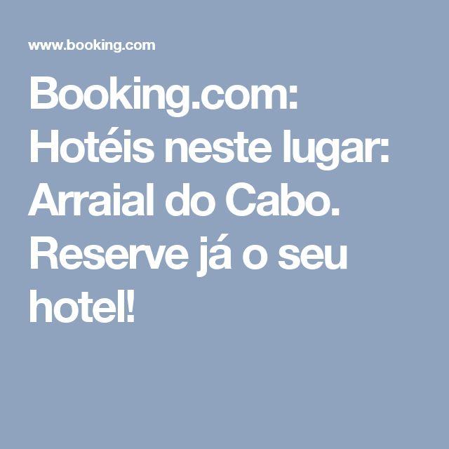 Booking.com: Hotéis neste lugar: Arraial do Cabo. Reserve já o seu hotel!