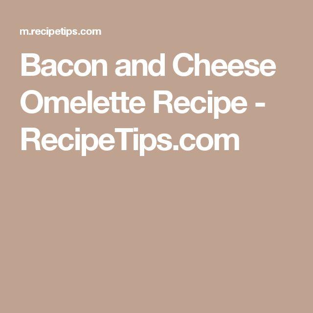 Bacon and Cheese Omelette Recipe - RecipeTips.com