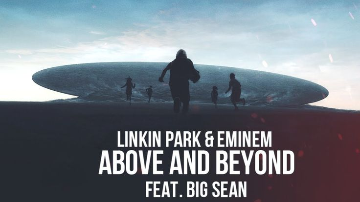 Linkin Park & Eminem feat. Big Sean - Above and Beyond [After Collision ...