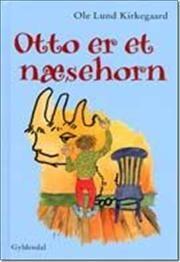 Otto er et næsehorn af Ole Lund Kirkegaard, ISBN 9788702027839