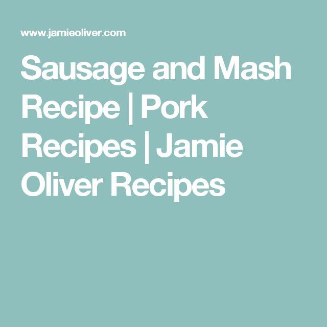 Sausage and Mash Recipe | Pork Recipes | Jamie Oliver Recipes