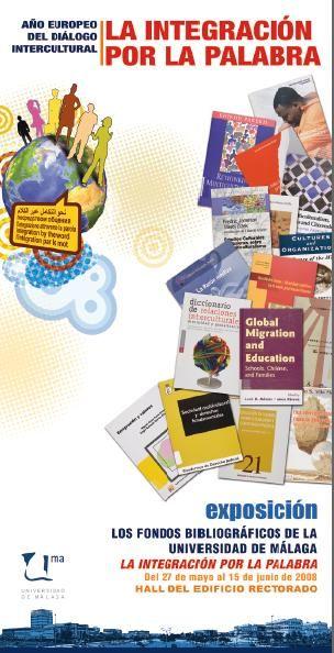 La integración por la palabra: Año europeo del diálogo intercultural. Del 27 de mayo al 15 de junio de 2008.