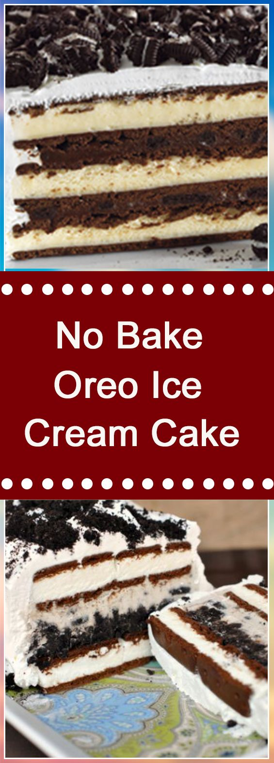 No Bake Oreo Ice Cream Cake #dessert #dessertrecipes #recipeideas #homemade #desserttable #appetizer