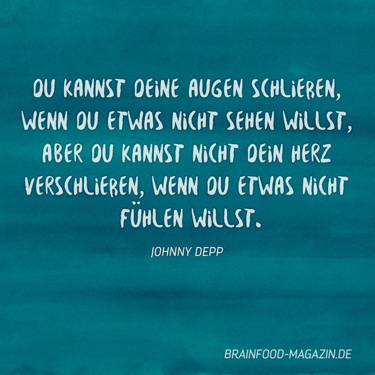 Johnny Depp über Gefühle. #zitate #sprüche #gefühle #weisheiten #gedanken Mehr Brain Food findest du auf: www.brainfood-magazin.de