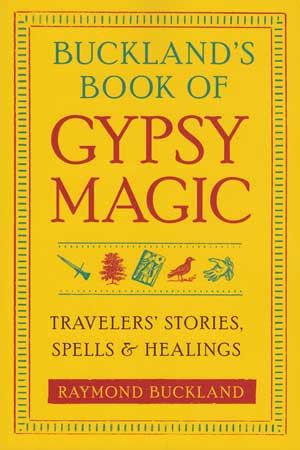 Buckland's Book of Gypsy Magic by Raymond Buckland revives the beliefs, spell-craft, and healing wisdom for the Romani people by weaving together lore, legend, and practices.