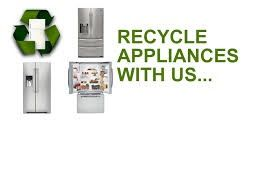 Recycle your appliances with us a small removal fee of $35.00 will save you waiting on a mate using the trailer