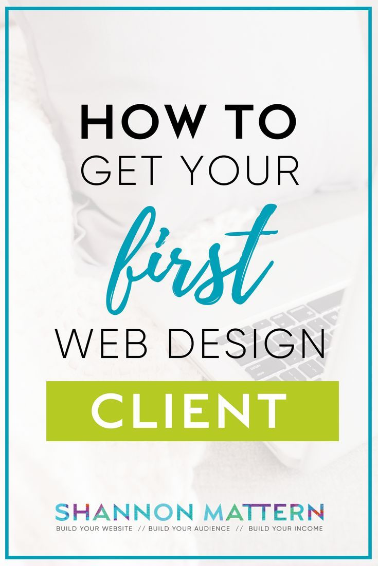 How To Get Your First Web Design Client Web Design Design Clients Web Design Quotes