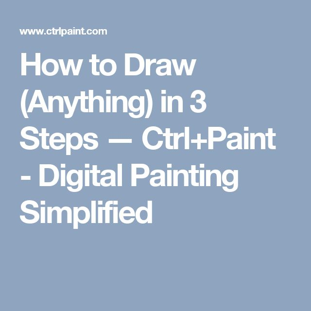 How to Draw (Anything) in 3 Steps — Ctrl+Paint - Digital Painting Simplified