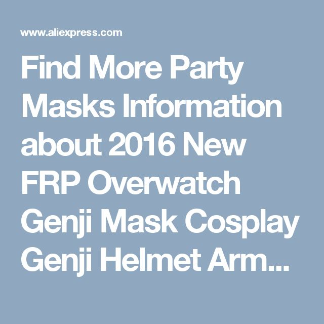 Find More Party Masks Information about 2016 New FRP Overwatch Genji Mask Cosplay Genji Helmet Armor Props Wearable Life Size 1:1 Halloween Mask Cos Genji  Mask,High Quality halloween mask,China mask cosplay Suppliers, Cheap helmet armor from GrassTop DIY Store on Aliexpress.com