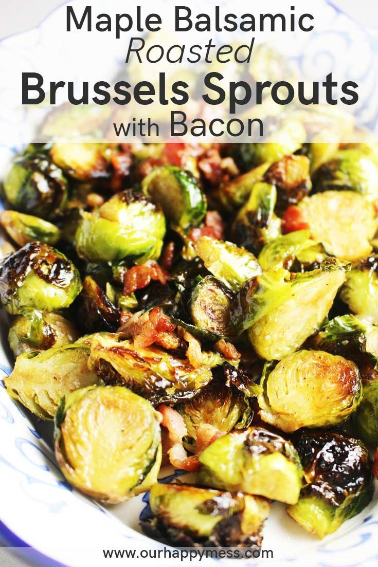 Roasted Brussels Sprouts with Maple Syrup, Balsamic Vinegar and Bacon